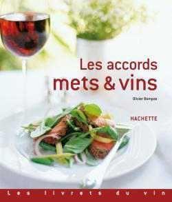 Hachette Livres - les accords mets et vins - Livre De Recettes