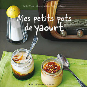 Hachette Livres - mes petits pots de yaourt - Livre De Recettes