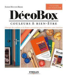 SOPHIE MOUTON-BRISSE - décobox - couleurs et bien-être - Livre De Décoration