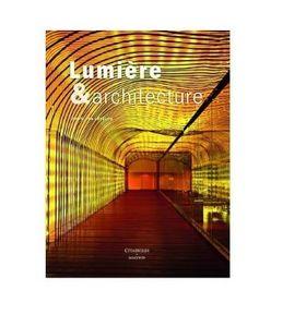Editions Citadelles Et Mazenod - lumière et architecture - Decoration Book